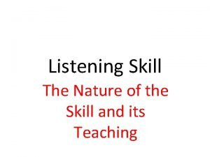Listening Skill The Nature of the Skill and