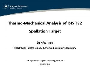 ThermoMechanical Analysis of ISIS TS 2 Spallation Target