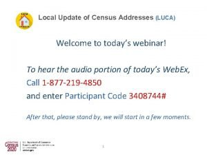 Local Update of Census Addresses LUCA Welcome to