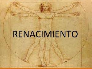 RENACIMIENTO NDICE RENACIMIENTO Y PETRARCA CARACTERSTICAS II HUMANISMO