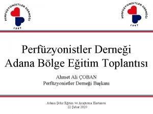 Perfzyonistler Dernei Adana Blge Eitim Toplants Ahmet Ali