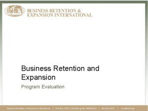 Business Retention and Expansion Program Evaluation Is Evaluation