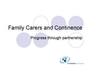 Family Carers and Continence Progress through partnership Caring