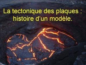 La tectonique des plaques histoire dun modle Les