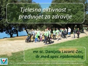 Tjelesna aktivnost preduvjet za zdravlje mr sc Danijela
