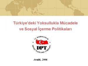 Trkiyedeki Yoksullukla Mcadele ve Sosyal erme Politikalar Aralk
