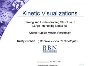 Kinetic Visualizations Seeing and Understanding Structure in Large