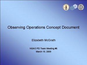 Observing Operations Concept Document Elizabeth Mc Grath NGAO