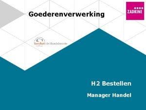 Goederenverwerking H 2 Bestellen Manager Handel Bestellen Bestelmoment