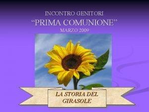 INCONTRO GENITORI PRIMA COMUNIONE MARZO 2009 LA STORIA
