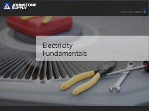 Power Your Career Electricity Fundamentals Electricity Fundamentals Objective