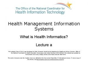 Health Management Information Systems What is Health Informatics