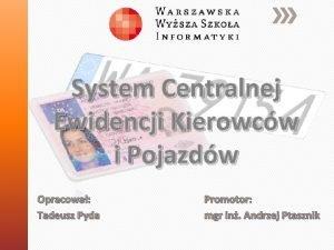 System Centralnej Ewidencji Kierowcw i Pojazdw Opracowa Tadeusz