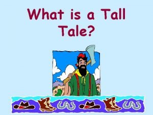 What is a Tall Tale A tall tale