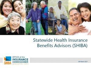 Statewide Health Insurance Benefits Advisors SHIBA 08 March