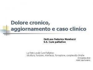 Dolore cronico aggiornamento e caso clinico Dott ssa