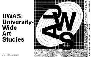 UWAS University Wide Art Studies Juuso Tervo 2020