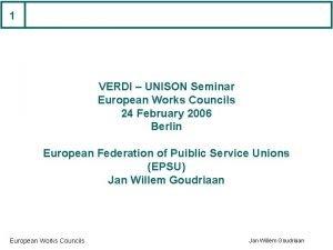 1 VERDI UNISON Seminar European Works Councils 24