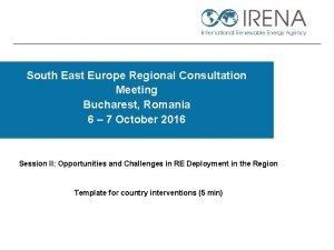 South East Europe Regional Consultation Meeting Bucharest Romania
