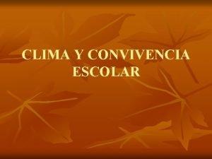 CLIMA Y CONVIVENCIA ESCOLAR CONVIVENCIA ESCOLAR GESTIN GENERAL
