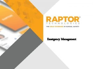 Emergency Management Raptor Emergency Management Positioning Why districts