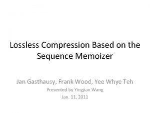 Lossless Compression Based on the Sequence Memoizer Jan