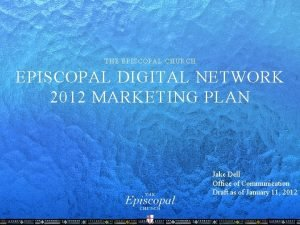 THE EPISCOPAL CHURCH EPISCOPAL DIGITAL NETWORK 2012 MARKETING