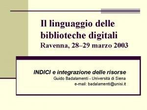 Il linguaggio delle biblioteche digitali Ravenna 28 29