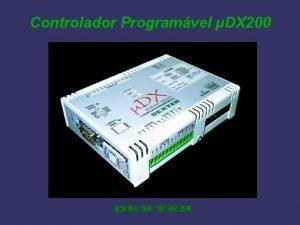 Controlador Programvel DX 200 Controlador Programvel DX 200