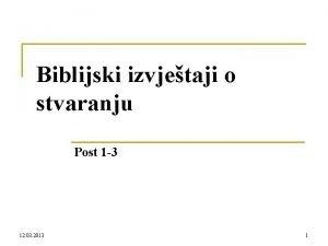 Biblijski izvjetaji o stvaranju Post 1 3 12