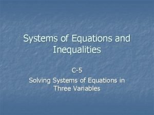 Systems of Equations and Inequalities C5 Solving Systems