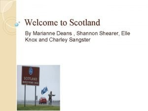 Welcome to Scotland By Marianne Deans Shannon Shearer
