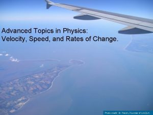 Advanced Topics in Physics Velocity Speed and Rates