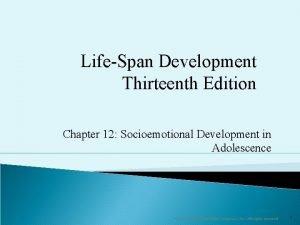 LifeSpan Development Thirteenth Edition Chapter 12 Socioemotional Development