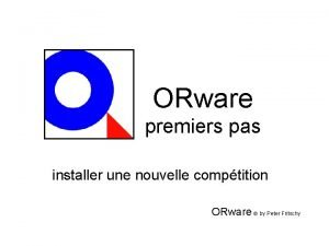 ORware premiers pas installer une nouvelle comptition ORware