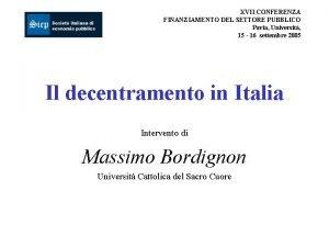 XVII CONFERENZA FINANZIAMENTO DEL SETTORE PUBBLICO Pavia Universit