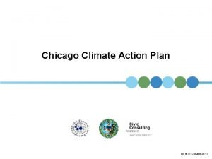 Chicago Climate Action Plan City of Chicago 2011