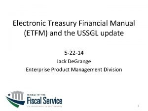 Electronic Treasury Financial Manual ETFM and the USSGL