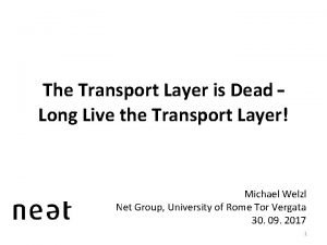 The Transport Layer is Dead Long Live the