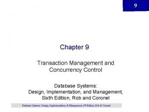 9 Chapter 9 Transaction Management and Concurrency Control