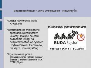 Bezpieczestwo Ruchu Drogowego Rowerzyci Rudzka Rowerowa Masa Krytyczna