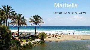 Marbella 36 31 12 N 4 53 24