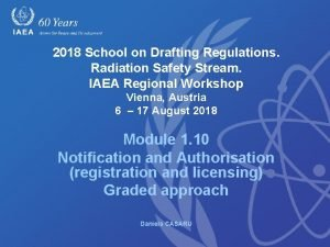 2018 School on Drafting Regulations Radiation Safety Stream