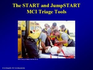 The START and Jump START MCI Triage Tools