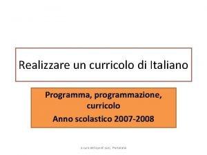 Realizzare un curricolo di Italiano Programma programmazione curricolo