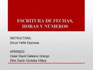 ESCRITURA DE FECHAS HORAS Y NMEROS INSTRUCTORA Dorys