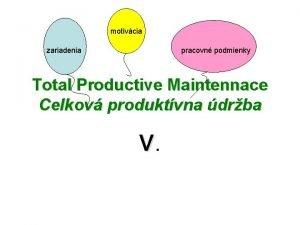 motivcia zariadenia pracovn podmienky Total Productive Maintennace Celkov