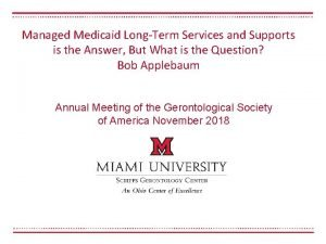 Managed Medicaid LongTerm Services and Supports is the
