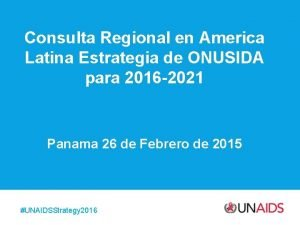 Consulta Regional en America Latina Estrategia de ONUSIDA