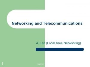 Networking and Telecommunications 4 Lan Local Area Networking